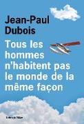 Cover-Bild zu Tous les hommes n'habitent pas le monde de la même façon von Dubois, Jean-Paul