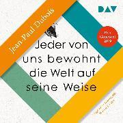 Cover-Bild zu Jeder von uns bewohnt die Welt auf seine Weise (Audio Download) von Dubois, Jean-Paul