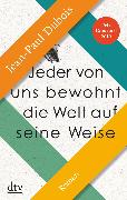 Cover-Bild zu Jeder von uns bewohnt die Welt auf seine Weise (eBook) von Dubois, Jean-Paul