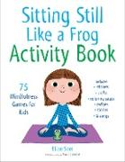 Cover-Bild zu Sitting Still Like a Frog Activity Book von Snel, Eline