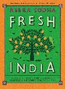 Cover-Bild zu Fresh India: 130 Quick, Easy, and Delicious Vegetarian Recipes for Every Day von Sodha, Meera