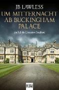 Cover-Bild zu Um Mitternacht ab Buckingham Palace (eBook) von Lawless, Jb