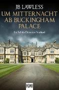 Cover-Bild zu Um Mitternacht ab Buckingham Palace von Lawless, JB