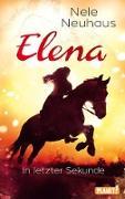 Cover-Bild zu Elena - Ein Leben für Pferde 7: In letzter Sekunde (eBook) von Neuhaus, Nele