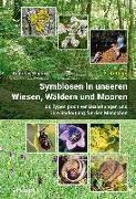Cover-Bild zu Symbiosen in unseren Wiesen, Wäldern und Mooren