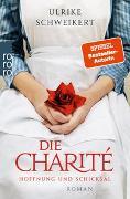 Cover-Bild zu Die Charité: Hoffnung und Schicksal von Schweikert, Ulrike