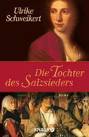Cover-Bild zu Die Tochter des Salzsieders (eBook) von Schweikert, Ulrike