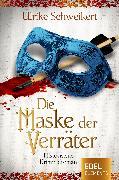 Cover-Bild zu Die Maske der Verräter (eBook) von Schweikert, Ulrike