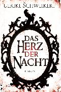 Cover-Bild zu Das Herz der Nacht (eBook) von Schweikert, Ulrike