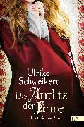 Cover-Bild zu Das Antlitz der Ehre (eBook) von Schweikert, Ulrike