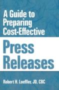 Cover-Bild zu A Guide to Preparing Cost-Effective Press Releases (eBook) von Winston, William