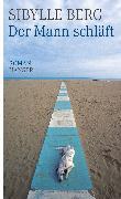 Cover-Bild zu Der Mann schläft (eBook) von Berg, Sibylle