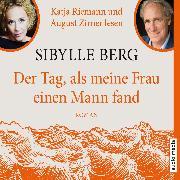 Cover-Bild zu Der Tag, als meine Frau einen Mann fand (Audio Download) von Berg, Sibylle