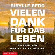 Cover-Bild zu Vielen Dank für das Leben (Audio Download) von Berg, Sibylle