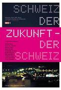Cover-Bild zu Schweiz der Zukunft - Zukunft der Schweiz von Berg, Sibylle