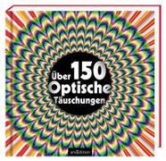 Cover-Bild zu Über 150 optische Täuschungen von Sarcone, Gianni A.