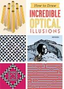 Cover-Bild zu How to Draw Incredible Optical Illusions von Sarcone, Gianni