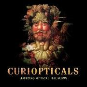 Cover-Bild zu Curiopticals: Amazing Optical Illusions von Sarcone, Gianni A.