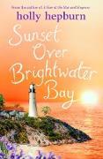 Cover-Bild zu Sunset over Brightwater Bay (eBook) von Hepburn, Holly