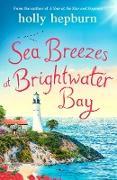 Cover-Bild zu Sea Breezes at Brightwater Bay (eBook) von Hepburn, Holly