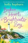 Cover-Bild zu Broken Hearts at Brightwater Bay (eBook) von Hepburn, Holly