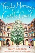 Cover-Bild zu Frosty Mornings at Castle Court (eBook) von Hepburn, Holly