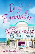 Cover-Bild zu Brief Encounter at the Picture House by the Sea (eBook) von Hepburn, Holly