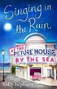 Cover-Bild zu Singing in the Rain at the Picture House by the Sea (eBook) von Hepburn, Holly