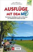Cover-Bild zu Der offizielle MVV-Freizeitführer - Ausflüge mit dem MVV von Bahnmüller, Wilfried Und Lisa