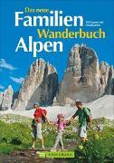 Cover-Bild zu Das neue Familien Wanderbuch Alpen von Pröttel, Michael