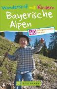 Cover-Bild zu Wanderspaß mit Kindern Bayerische Alpen von Bahnmüller, Wilfried und Lisa
