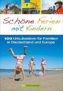 Cover-Bild zu Schöne Ferien mit Kindern von Pröttel, Michael