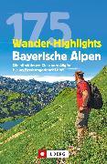 Cover-Bild zu Wanderführer: 175 Wander-Highlights Bayerische Alpen. Ziele vom Allgäu bis ins Berchtesgadener Land (eBook) von Mayer, Robert