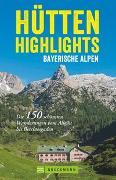 Cover-Bild zu Hütten-Highlights Bayerische Alpen von Späth, Anette