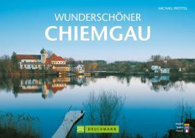Cover-Bild zu Wunderschöner Chiemgau von Pröttel, Michael