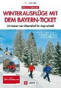 Cover-Bild zu Die schönsten Winterausflüge mit dem Bayern-Ticket von Pröttel, Michael