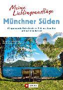 Cover-Bild zu Meine Lieblingsausflüge Münchner Süden (eBook) von Bahnmüller, Wilfried