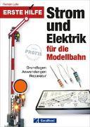 Cover-Bild zu Erste Hilfe Strom und Elektrik für die Modellbahn von Lohr, Roman