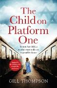 Cover-Bild zu The Child On Platform One: Inspired by the children who escaped the Holocaust (eBook) von Thompson, Gill