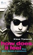 Cover-Bild zu How does it feel von Theweleit, Klaus (Hrsg.)