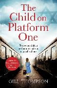Cover-Bild zu The Child On Platform One: Inspired by the children who escaped the Holocaust von Thompson, Gill