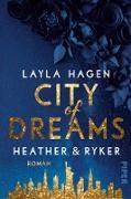 Cover-Bild zu City of Dreams - Heather & Ryker (eBook) von Hagen, Layla