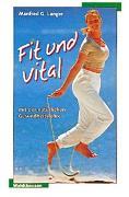Cover-Bild zu Fit und Vital von Langer, Manfred G.