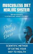 Cover-Bild zu Mucusless Diet Healing System: Scientific Method of Eating Your Way to Health von Ehret, Arnold