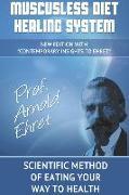 Cover-Bild zu Muscusless Diet Healing System von Ehret, Arnold