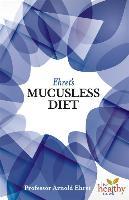 Cover-Bild zu Ehret's Mucusless Diet von Ehret, Arnold