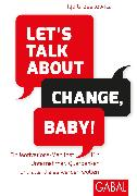 Cover-Bild zu Let's talk about change, baby! (eBook) von Grzeskowitz, Ilja