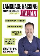 Cover-Bild zu LANGUAGE HACKING ITALIAN (Learn How to Speak Italian - Right Away)