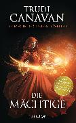 Cover-Bild zu Die Magie der tausend Welten - Die Mächtige (eBook) von Canavan, Trudi