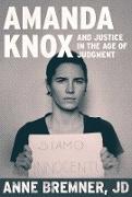 Cover-Bild zu Amanda Knox and Justice in the Age of Judgment (eBook) von Bremner, Anne